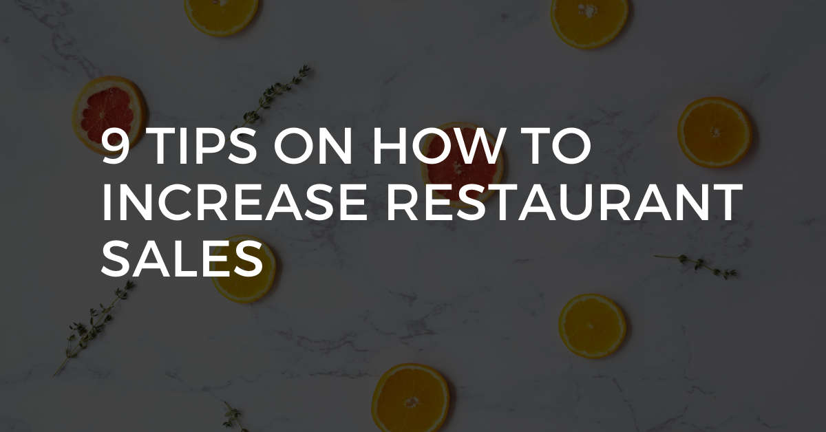9 Tips on How to Increase Restaurant Sales