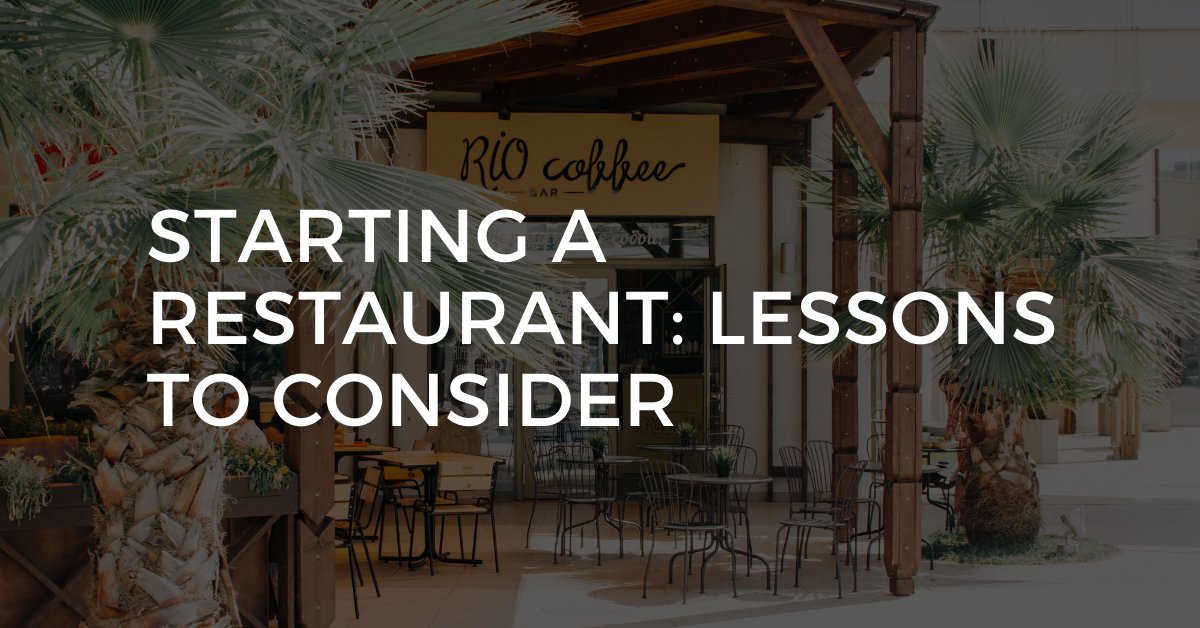 Starting a Restaurant: Lessons to Consider