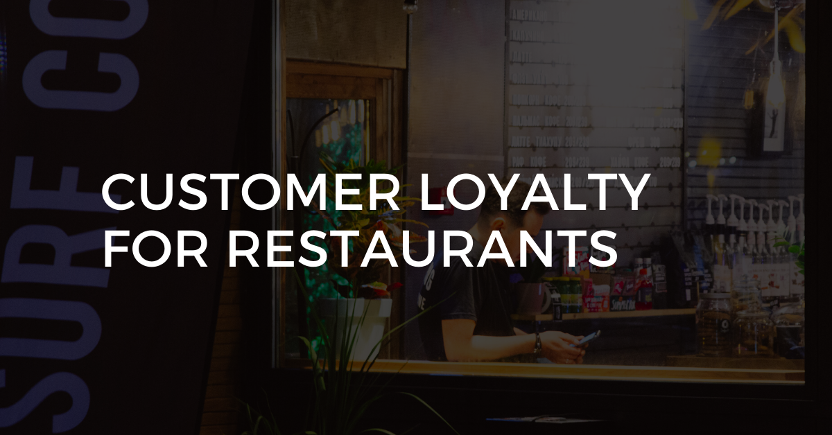 Customer Loyalty For Restaurants