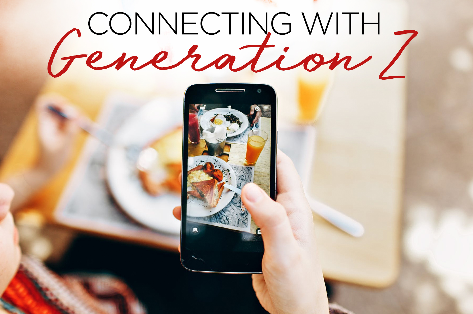 Connecting with Generation Z