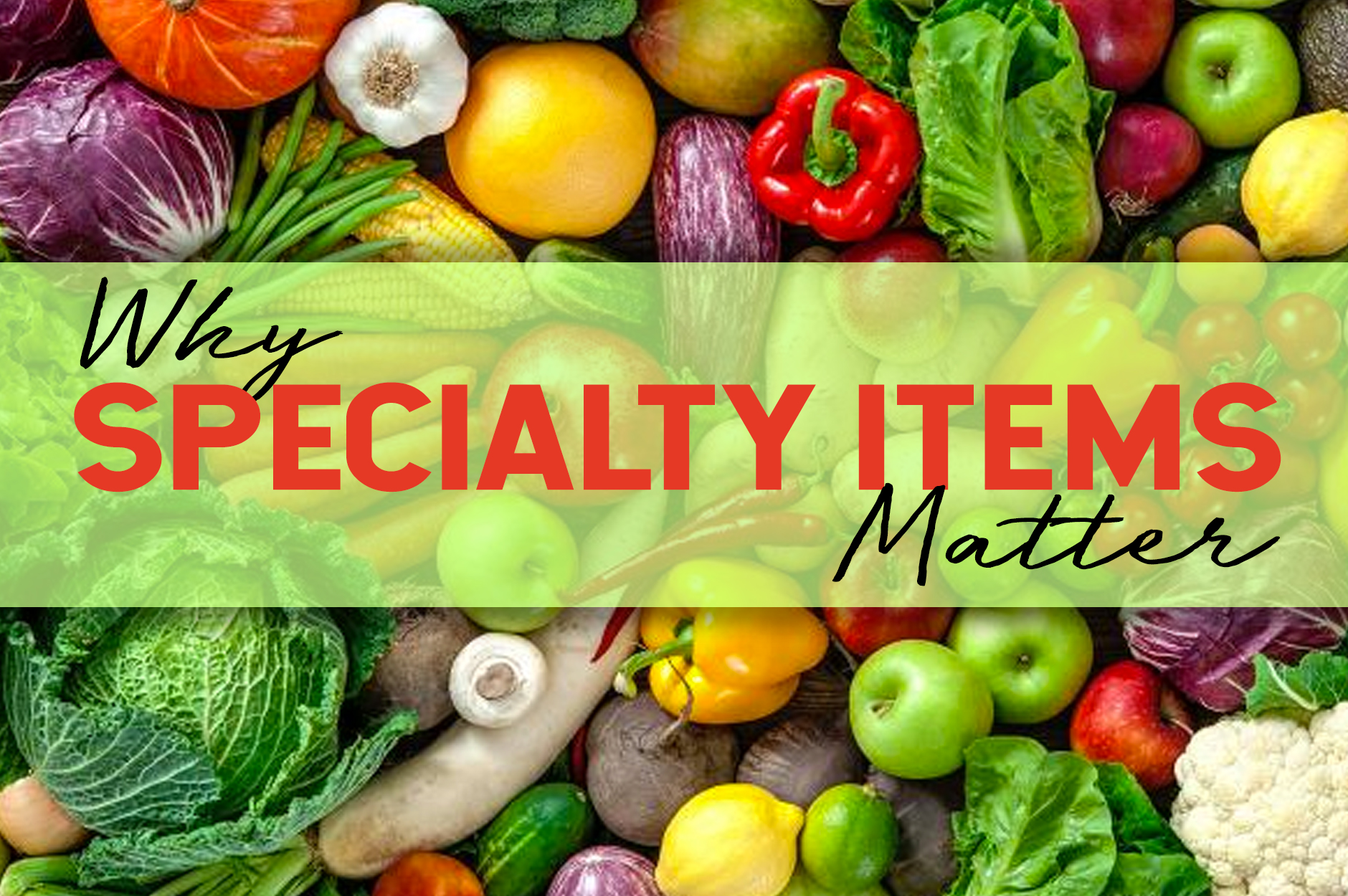Why Specialty Items Matter