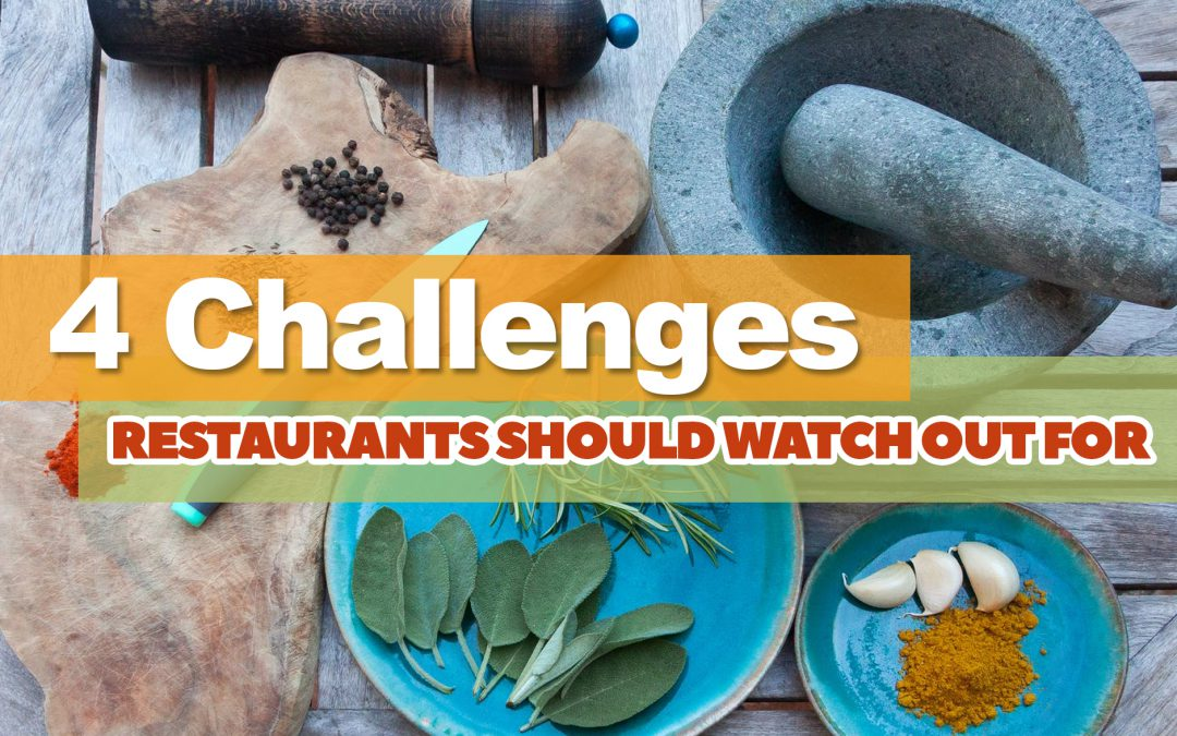 4 Challenges Restaurants Should Watch Out For