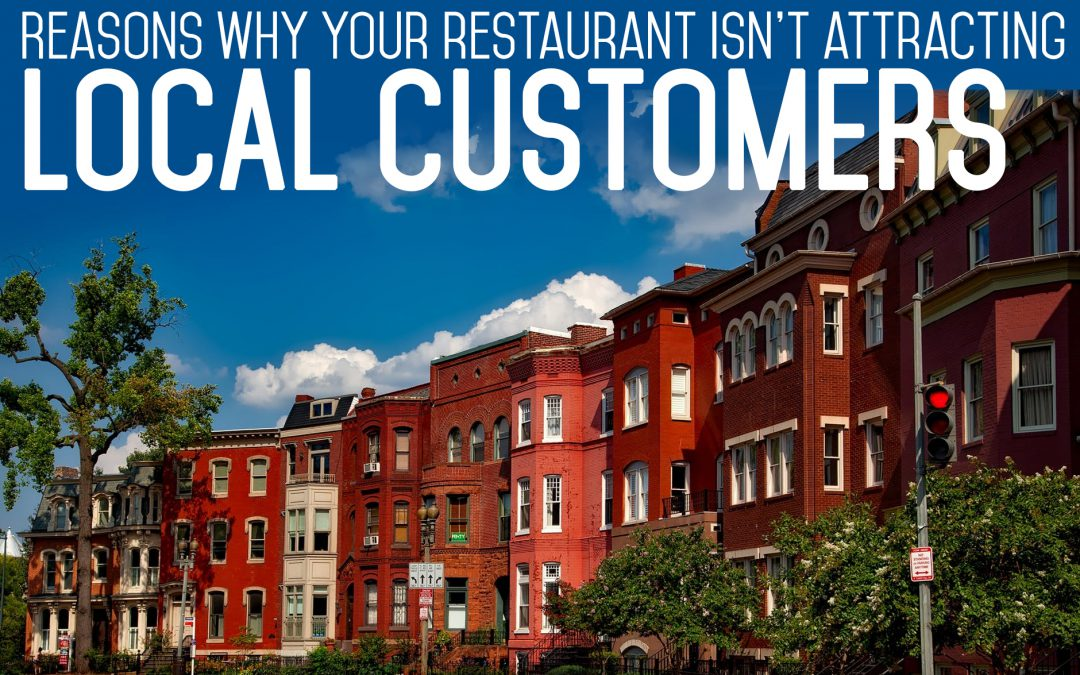 Reasons Why Your Restaurant Isn't Attracting Local Customers