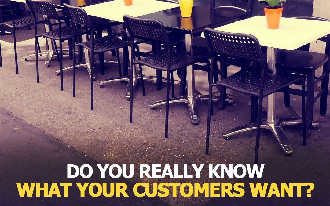 Hey Restaurant Managers! Do You Really Know What Your Customers Want?
