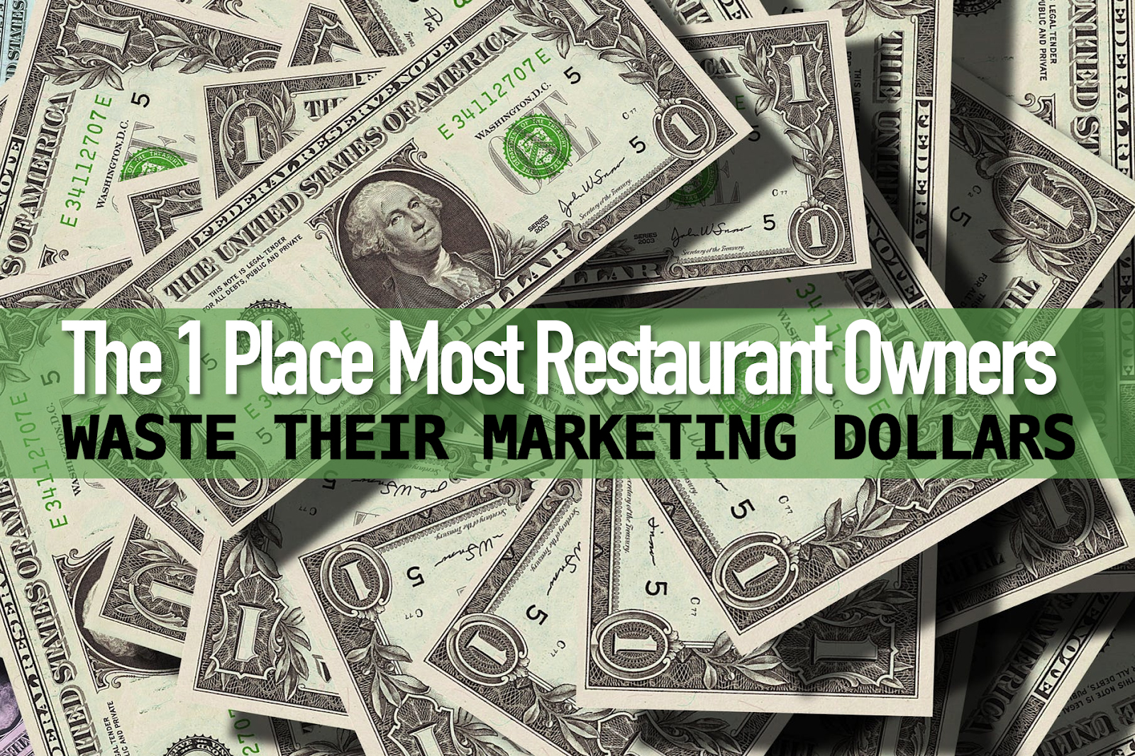 The #1 Place Most  Restaurant Owners Waste their Marketing Dollars