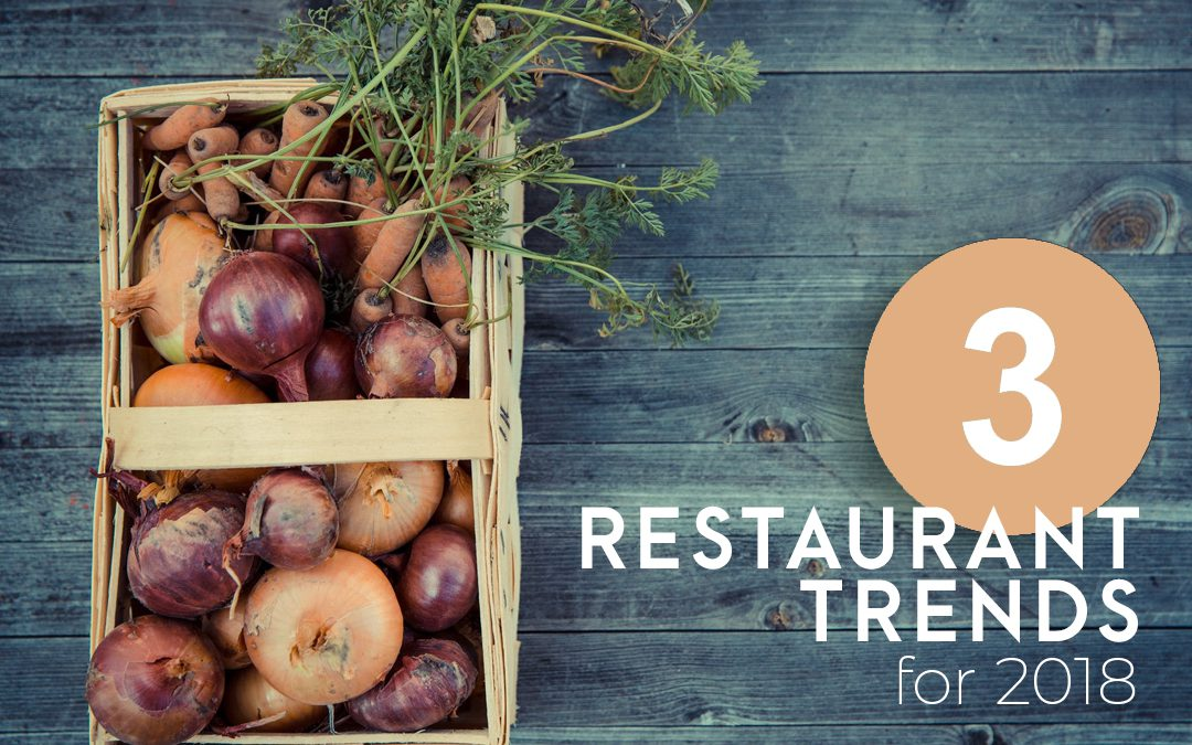 3 Restaurant Trends for 2018