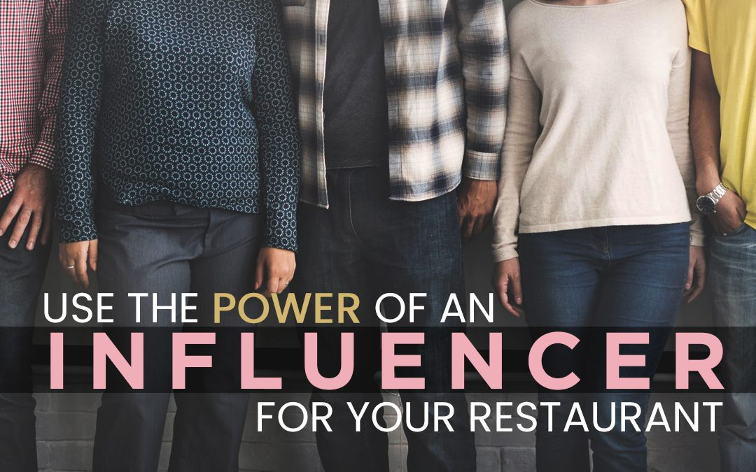 Use the Power of an Influencer to Market your Restaurant