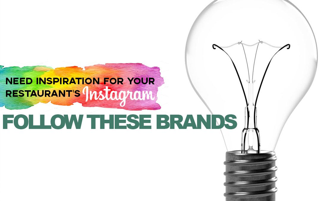 Need inspiration for your restaurants Instagram? Follow these food brands.