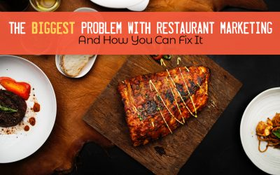 The Biggest Problem With Restaurant Marketing, And How You Can Fix It