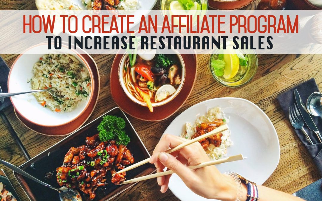 "How to Create an ""Affiliate"" Program to Increase Restaurant Sales"