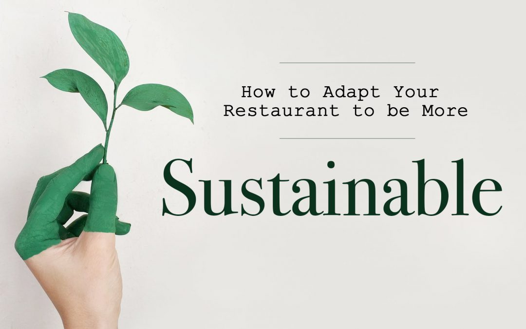 How to Adapt your Restaurant to Be More Sustainable