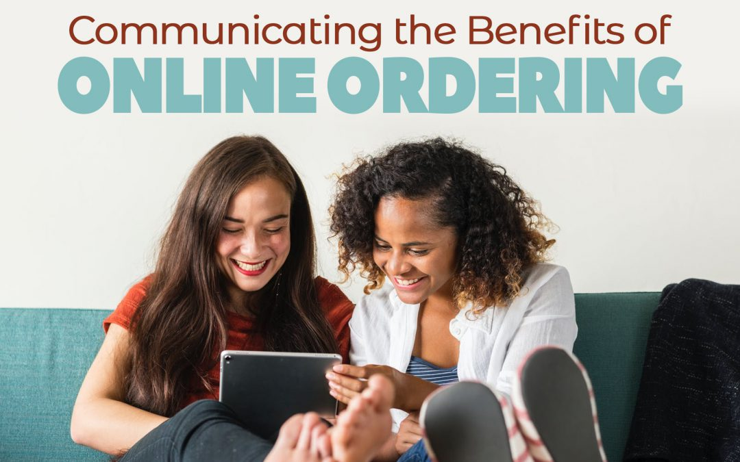 Communicating the Benefits of Online ordering