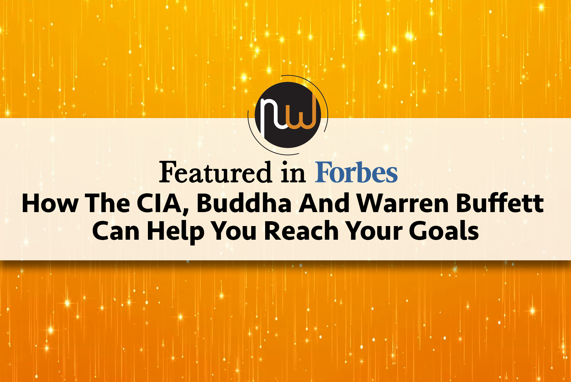 Reaching Goals: The CIA, Buddha, And Warren Buffett Can Help