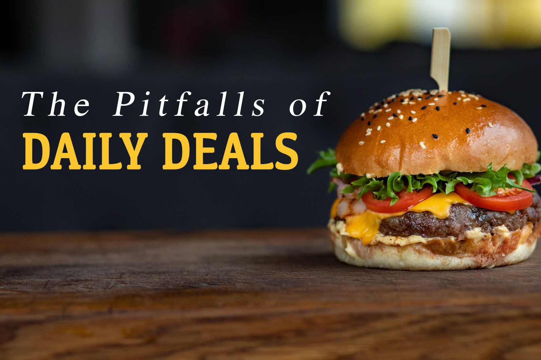 The Pitfalls of Daily Deals For Restaurants