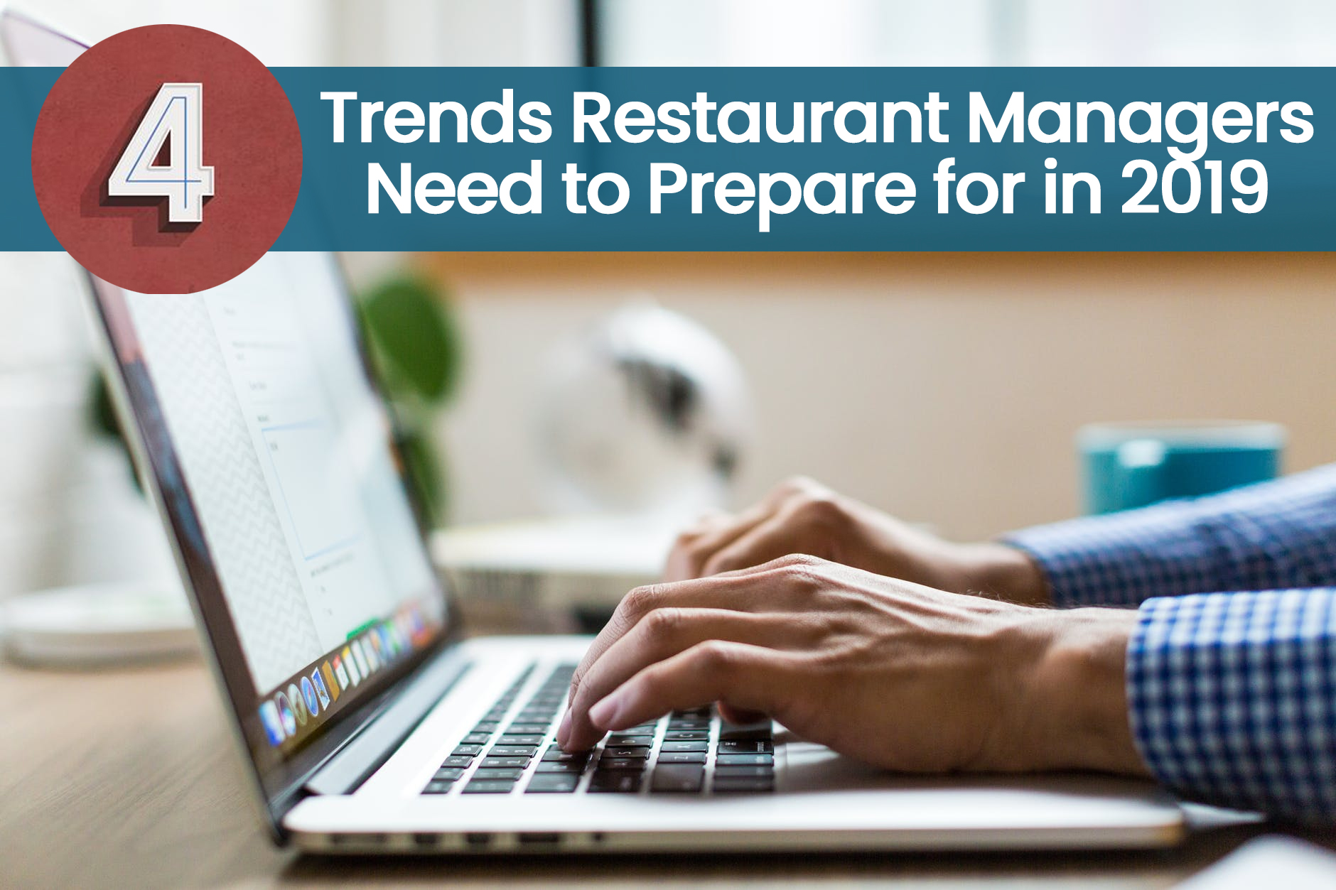 4 Trends Restaurant Managers Should Be Following in 2019