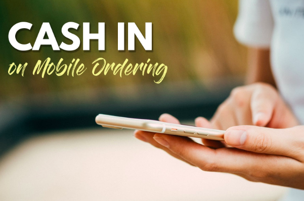 Mobile Ordering For Restaurants: How To Cash In