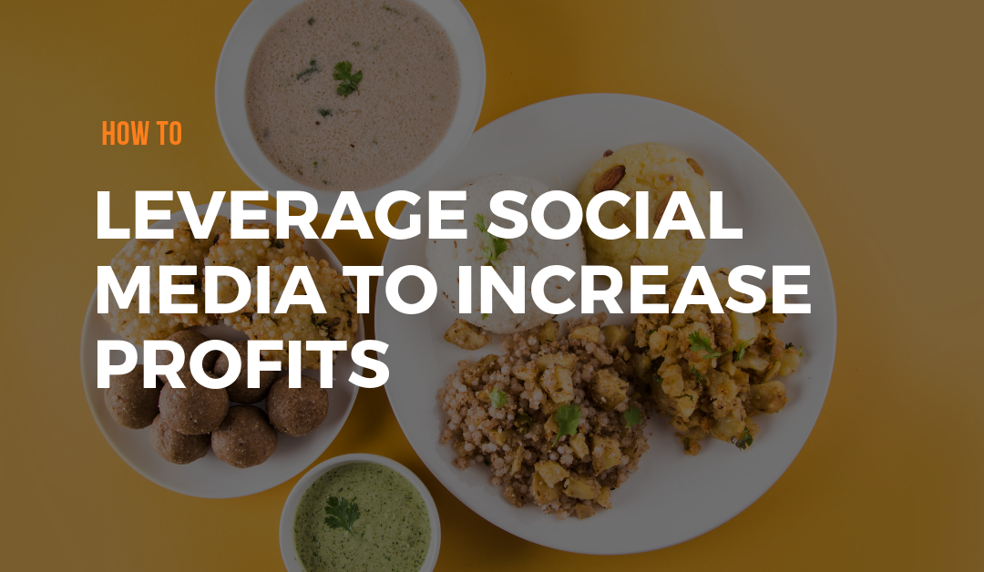 How to Leverage Social Media to Increase Profits