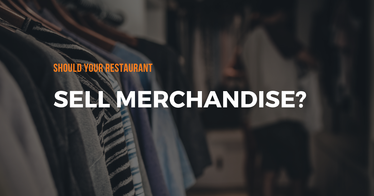 Should Your Restaurant Sell Merchandise?