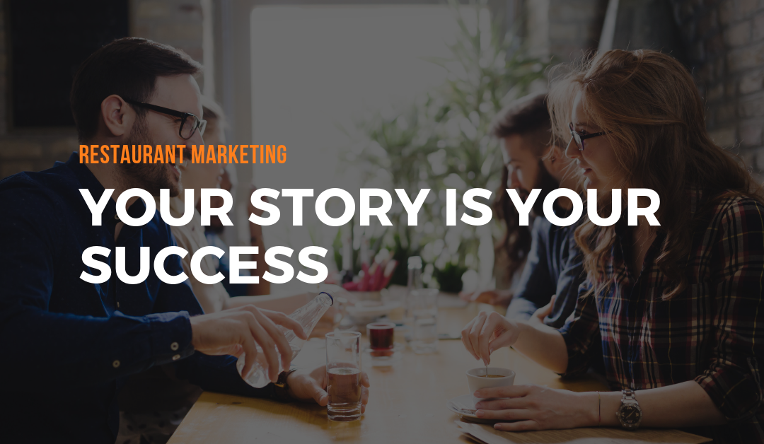 Restaurant Marketing: Your Story is Your Success