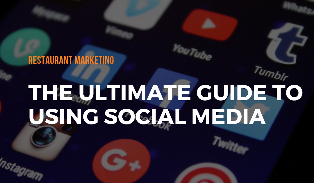 Restaurant Marketing: The Ultimate Guide to Using Social Media