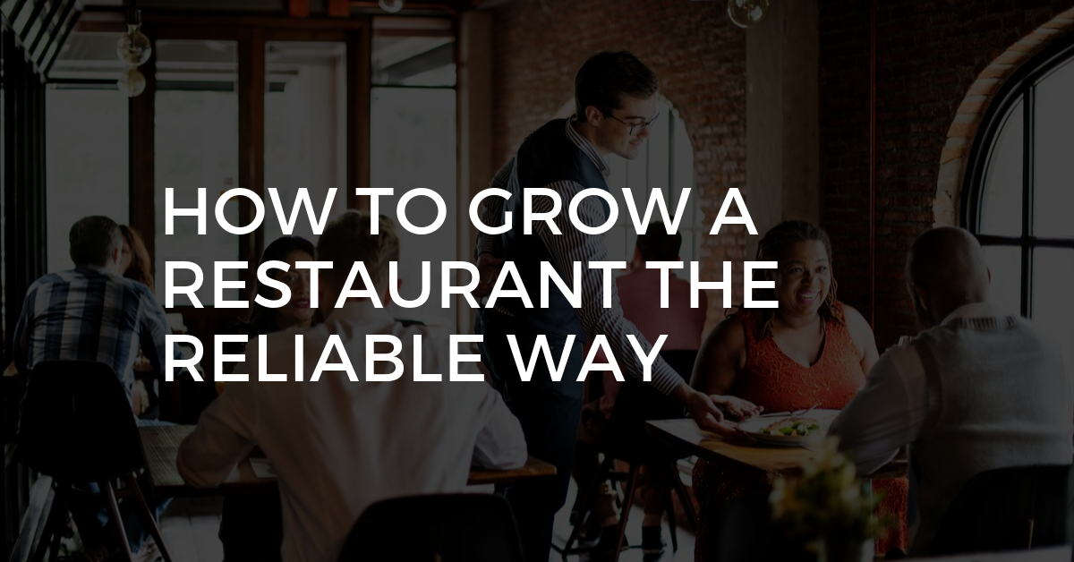 How to Grow a Restaurant the Reliable Way