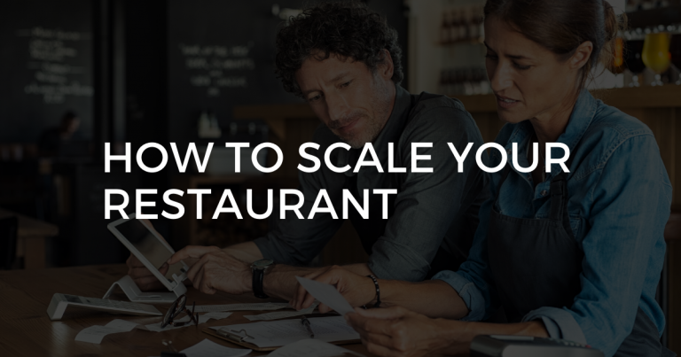 How To Scale Your Restaurant