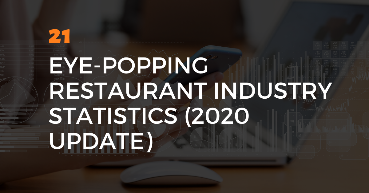 21 Eye-Popping Restaurant Industry Statistics (2020 Update)