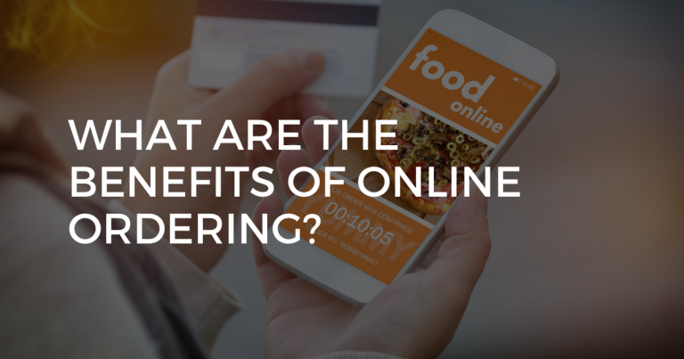 THE BENEFITS OF RESTAURANT ONLINE ORDERING