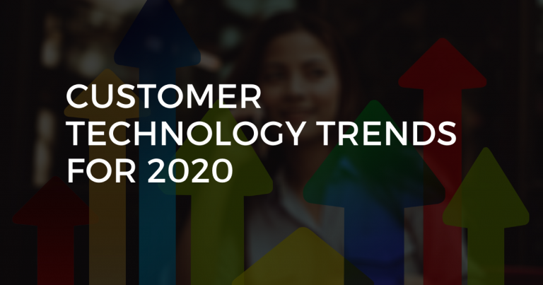 Customer Technology Trends 2020